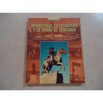 Pancho Villa, La Revolución Y La Ciudad De Chihuahua Katz