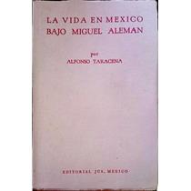 Chambajlum Alfonso Taracena Vida Mexico Bajo Miguel Aleman