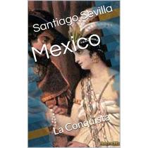Mexico La Conquista - Libro Digital - Ebook