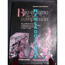 Gabriela Solís. Bajo El Signo De La Compulsión. Ciesas 2003