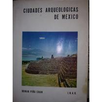Ciudades Arqueologicas De Mexico