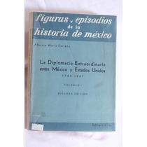 La Diplomacia Extraordinaria Entre México Y Estados Unidos.