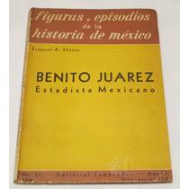 Benito Juárez. Estadista Mexicano / Ezequiel A. Chávez