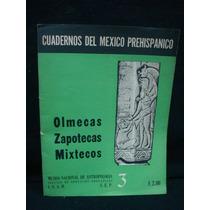 Cuadernos Del México Prehispánico: Núm, 3: Olmecas. Zapoteca