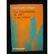 Cosío Villegas, La Constitución De 1857 Y Sus Críticos
