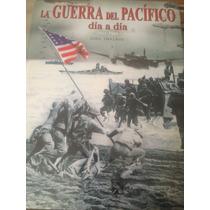 La Guerra Del Pacífico Día A Día . 1941 1945