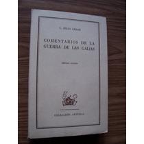 Comentarios De La Guerra Delas Galias-aut-julio César-espasa