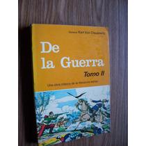 De La Guerra,tomo 2-aut-gral.karl Von Clausewitz-edi-sedena