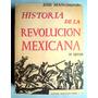 Historia De La Revolución Mexicana. José Mancisidor