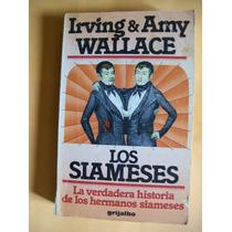 Los Siamese -historia Irving Y Amy Wallace