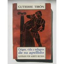 Gutierre Tibon Origen De Su Apellido Libro Mexicano 1991