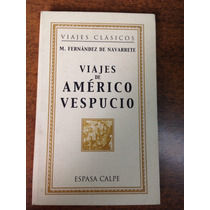 Viajes De Americo Vespucio / M. Fernandez De Navarrete