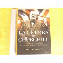 Hastings, La Guerra De Churchill. La Historia Ignorada De La