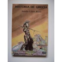 Historia De Grecia - Amalia López Reyes - 1985