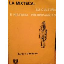 La Mixteca. Su Cultura E Historia Prehispánicas