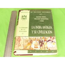 Masson-oursel Y Otros, La India Antigua Y Su Civilización.