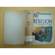 Luis G. Cardenal, Mi Rebelión, La Dictadura De Los Somoza, P