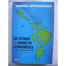 Los Estados Desunidos De Latinoamérica - Andrés Oppenheimer