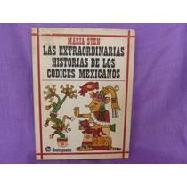 Las Extraordinarias Historias De Los Códices Mexicanos.