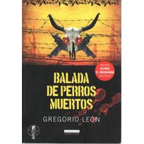 Balada De Perros Muertos. De Gregorio León