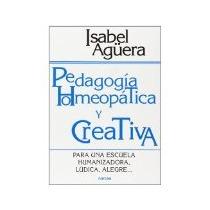 Libro Pedagogia Homeopatica Y Creativa Para Una Escuela H *c