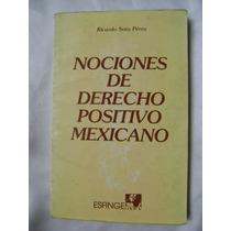 Nociones De Derecho Positivo Mexicano. R. Soto Perez. $90