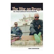 War On Drugs: An International Encyclopedia, Ron Chepesiuk