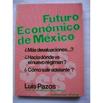 Futuro Económico De México - Luis Pazos