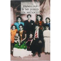 Familias Y Mujeres En México. Comp. Soledad Glez Y J. Tuñon