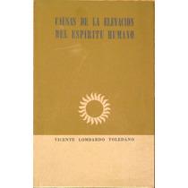 Causas De La Elevacion Del Espiritu Humano. México 1960