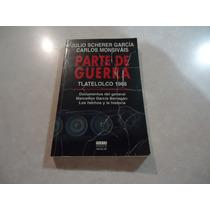 Parte De Guerra: Tlatelolco Julio Scherer Y Carlos Monsiváis