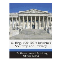 S. Hrg. 106-1027: Internet Security, U S Government Printing