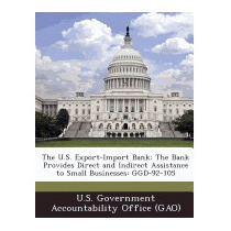 U.s. Export-import Bank: The Bank Provides, U S Government