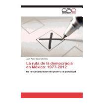 Ruta De La Democracia En Mexico:, Juan Pablo Navarrete Vela