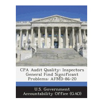 Cpa Audit Quality: Inspectors General Find, U S Government