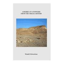 American Answers From The Israeli Desert, Mendel Edwardson