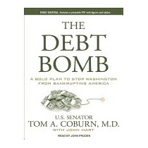 Debt Bomb: A Bold Plan To Stop, Tom A, M.d. Coburn