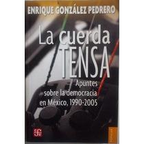 La Cuerda Tensa, Apuntes Sobre La Democracia En México