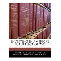 Investing In Americas Future Act Of, United States Congress