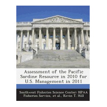 Assessment Of The Pacific Sardine Resource In, Kevin T Hill