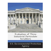 Evaluation Of Three Industrial Particulate Scrubbers
