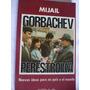 Perestroika. Nuevas Ideas Para Mi País Y El Mundo- Gorbachev