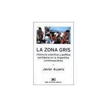 Libro La Zona Gris Violencia Colectiva Y Politica Partidaria