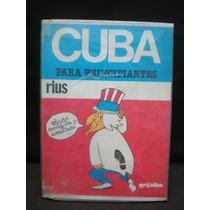 Rius, Cuba Para Principiantes.