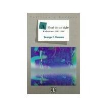 Libro Al Final De Un Siglo Reflexiones 1982 1995 *cj