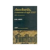 Libro Auschwitz Comienza El Siglo Xxi Hitler Como Precur *cj