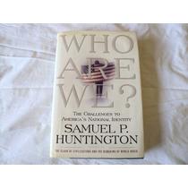 Who Are We Samuel P. Huntington En Ingles 2004