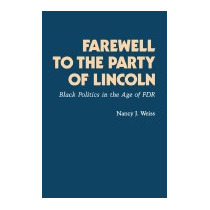 Farewell To The Party Of Lincoln: Black, Nancy J Weiss
