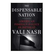 Dispensable Nation: American Foreign, Seyyed Vali Reza Nasr