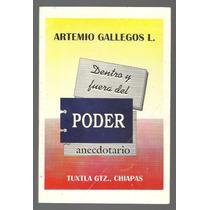 Dentro Y Fuera Del Poder (anecdotario) / Artemio Gallegos L.